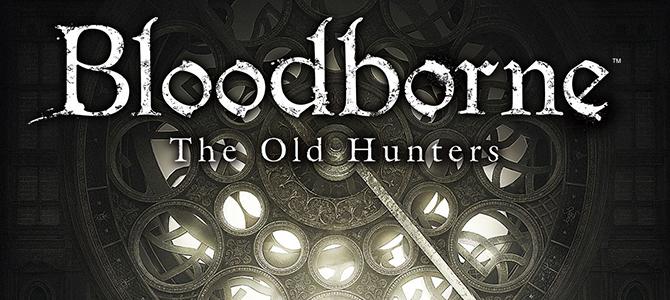 45 минут геймплея Bloodborne: The Old Hunters